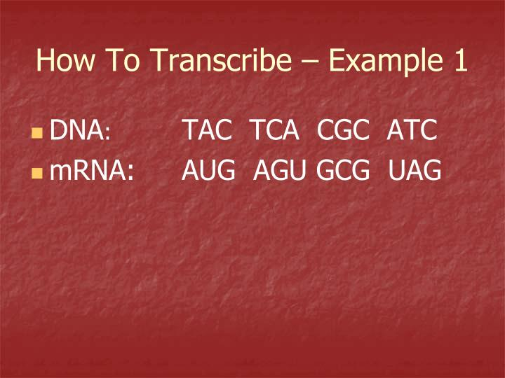 How To Transcribe – Example 1
