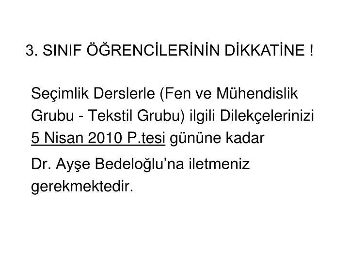 3. SINIF ÖĞRENCİLERİNİN DİKKATİNE !