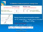 3 3 medium induced partonic energy loss