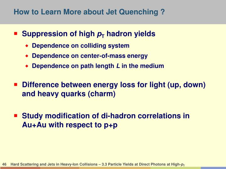 How to Learn More about Jet Quenching ?