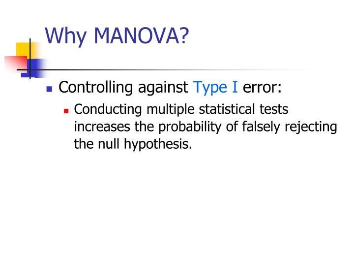 Why MANOVA?