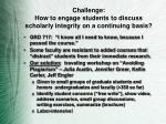 challenge how to engage students to discuss scholarly integrity on a continuing basis