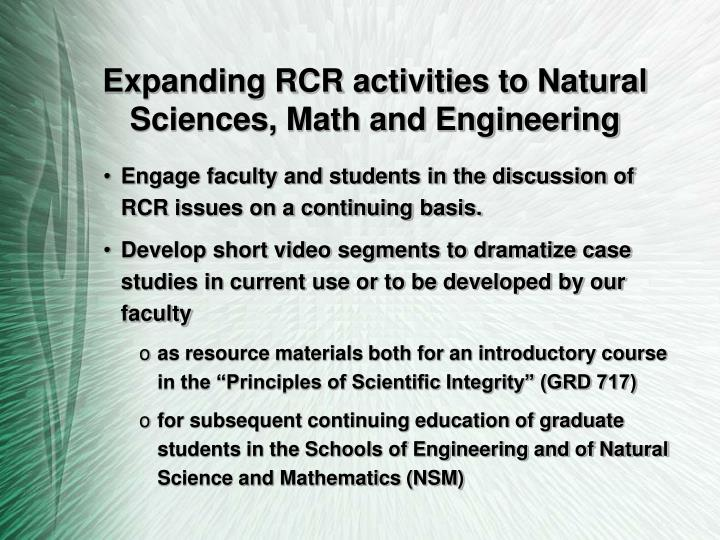 Expanding RCR activities to Natural Sciences, Math and Engineering