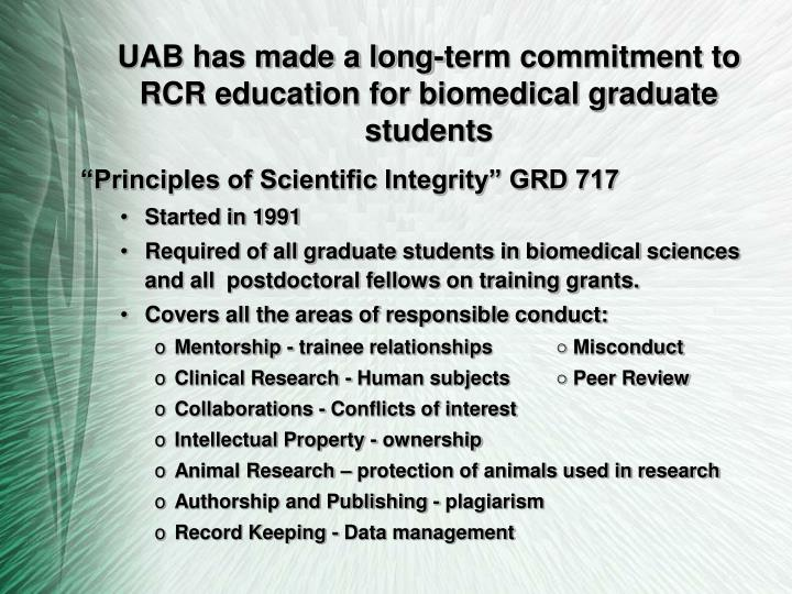 UAB has made a long-term commitment to RCR education for biomedical graduate students
