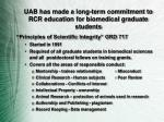 uab has made a long term commitment to rcr education for biomedical graduate students