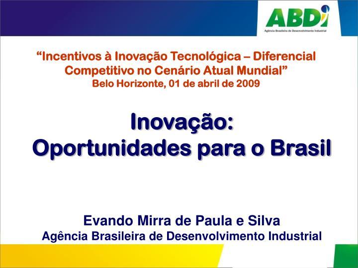 """""""Incentivos à Inovação Tecnológica – Diferencial Competitivo no Cenário Atual Mundial"""""""