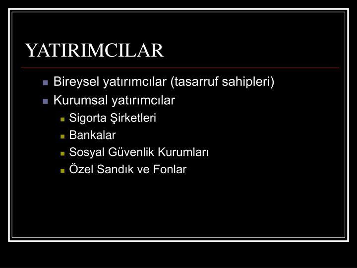 YATIRIMCILAR