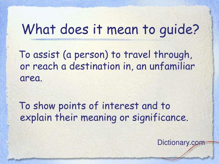 What does it mean to guide?