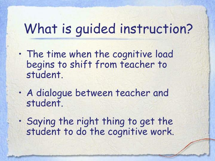 What is guided instruction?
