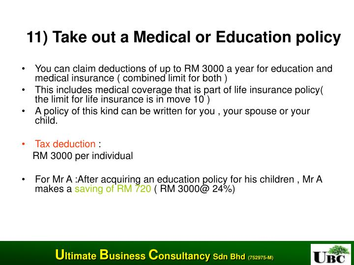 11) Take out a Medical or Education policy