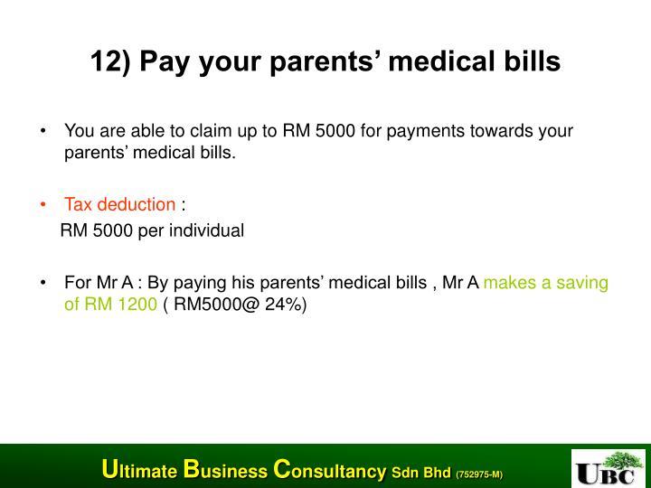 12) Pay your parents' medical bills