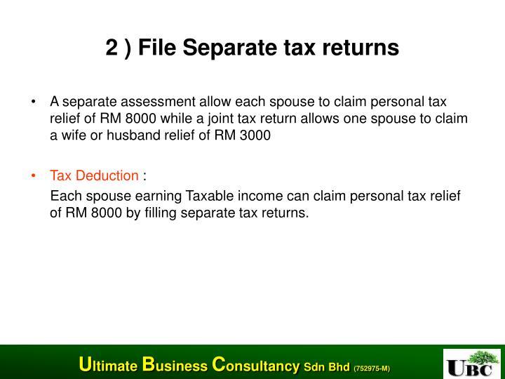2 ) File Separate tax returns