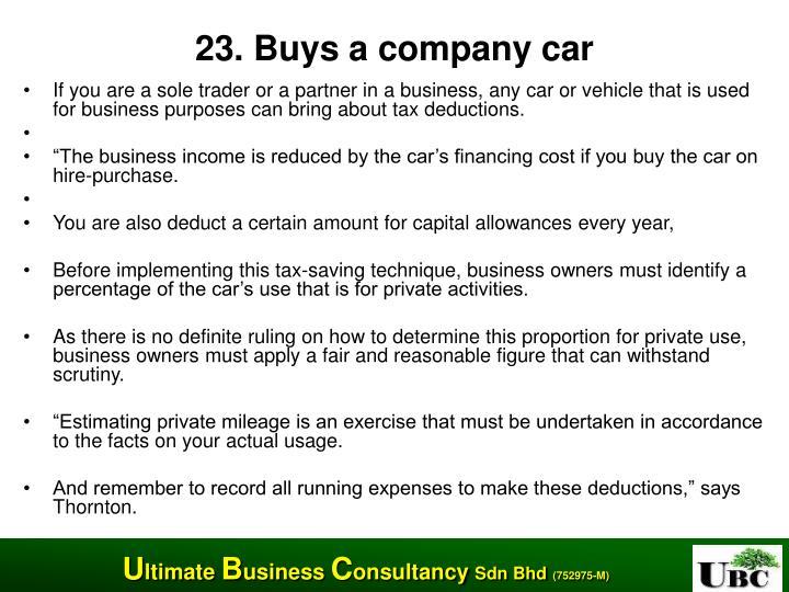 23. Buys a company car