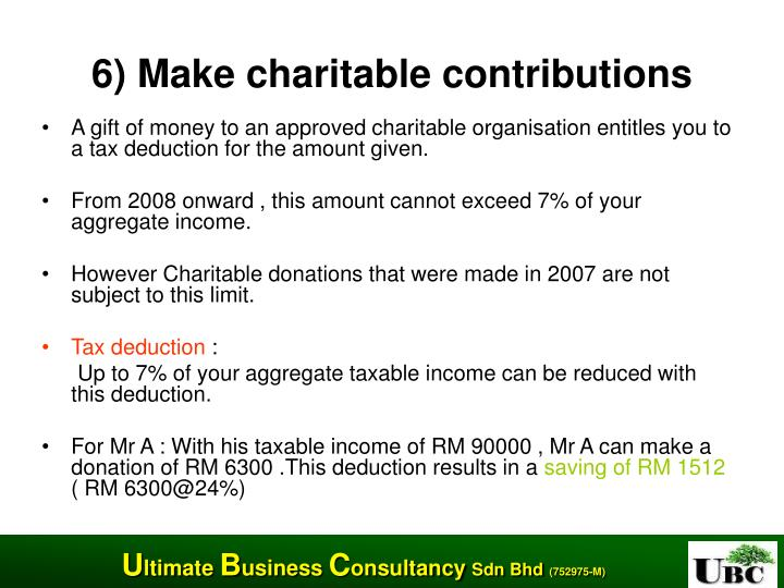 6) Make charitable contributions