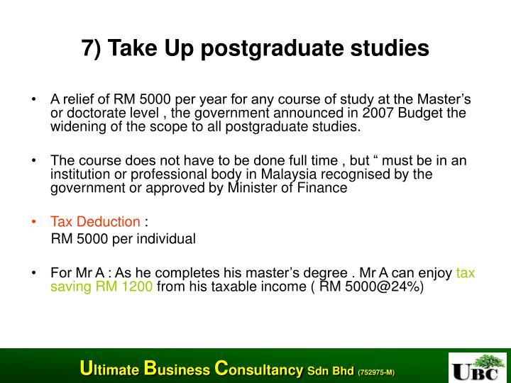 7) Take Up postgraduate studies