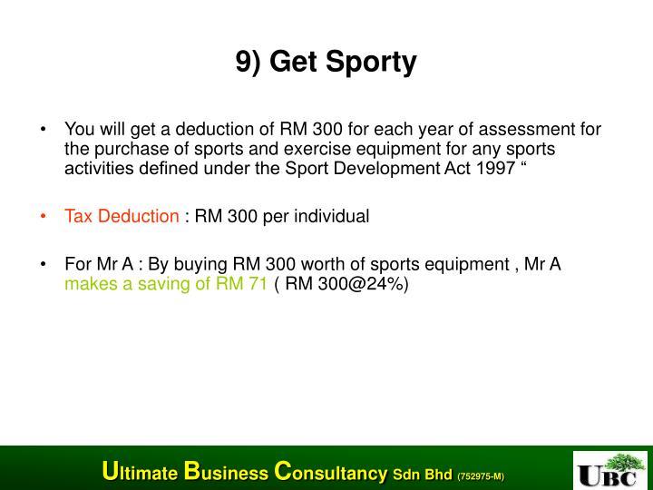 9) Get Sporty