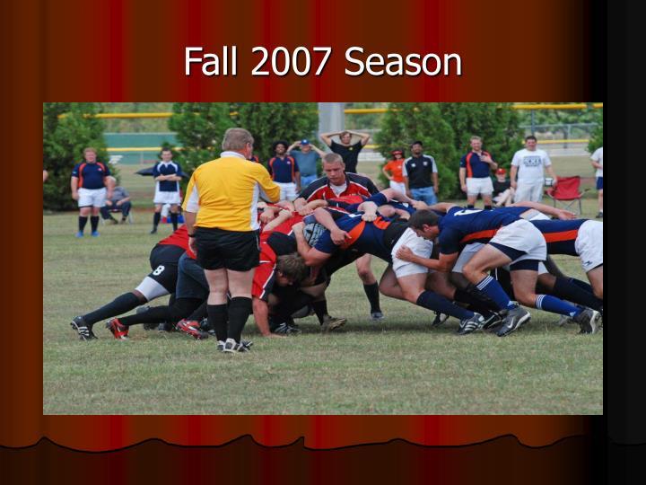 Fall 2007 Season