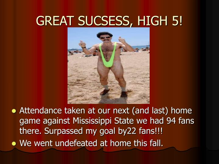 GREAT SUCSESS, HIGH 5!