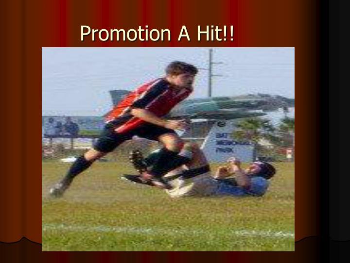 Promotion A Hit!!