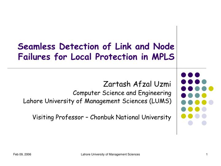 Seamless detection of link and node failures for local protection in mpls