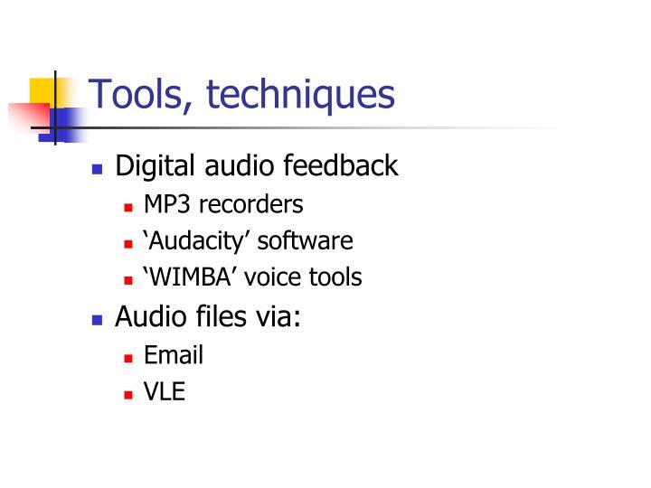 Tools, techniques