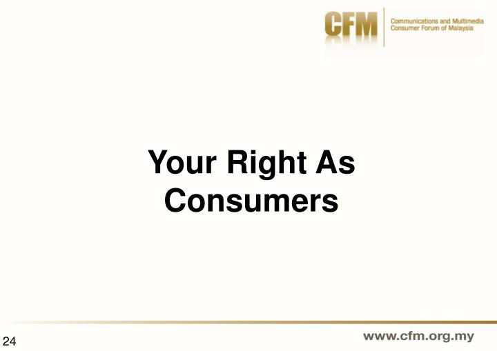Your Right As Consumers