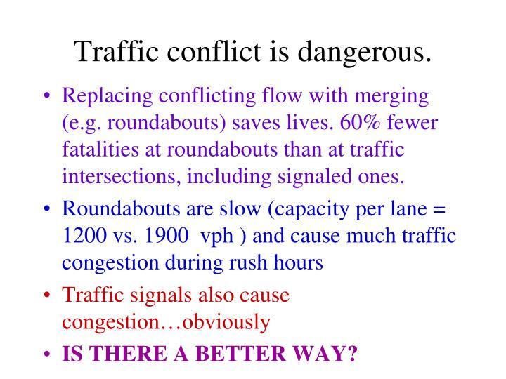 Traffic conflict is dangerous.