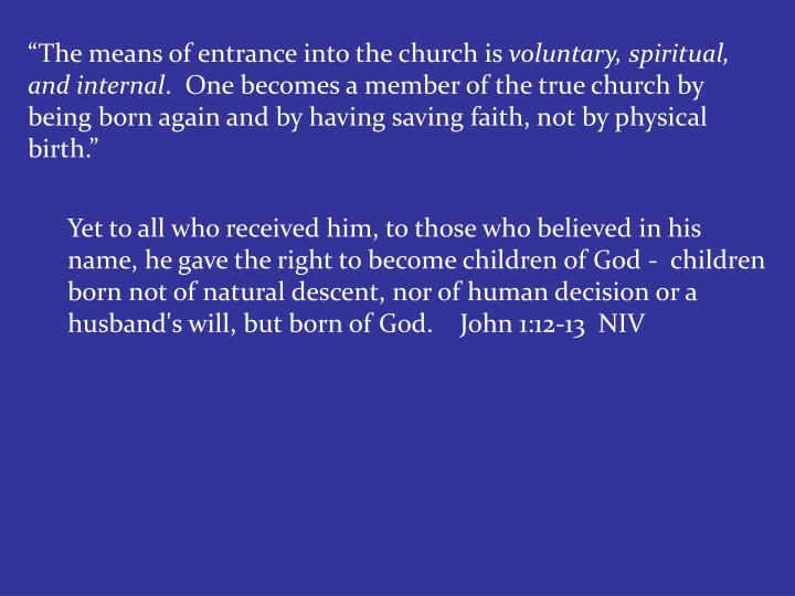 """The means of entrance into the church is"