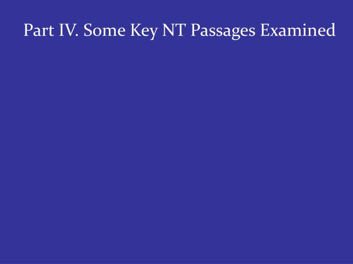 Part IV. Some Key NT Passages Examined