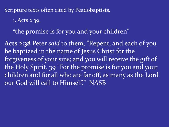 Scripture texts often cited by Peadobaptists.