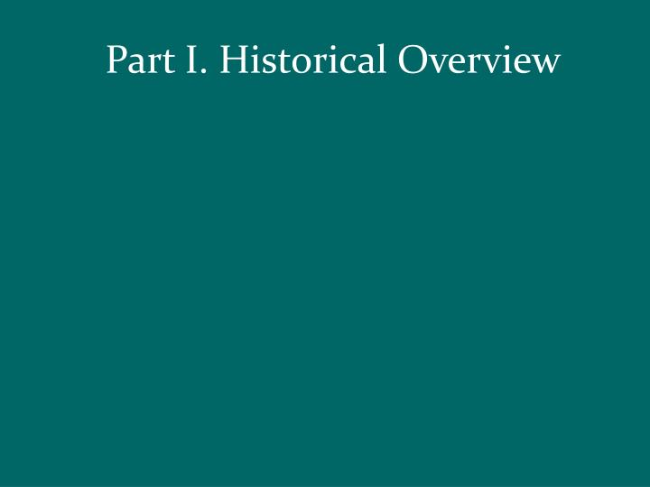 Part I. Historical Overview