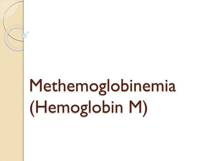 Methemoglobinemia