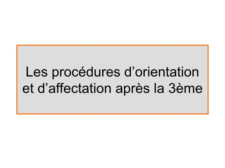 les proc dures d orientation et d affectation apr s la 3 me