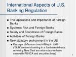 international aspects of u s banking regulation