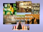 sectors to watch sectors to push
