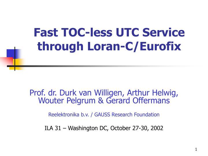 Fast TOC-less UTC Service through Loran-C/Eurofix