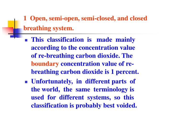 1  Open, semi-open, semi-closed, and closed breathing system.