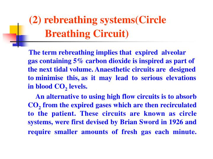 (2) rebreathing systems(Circle