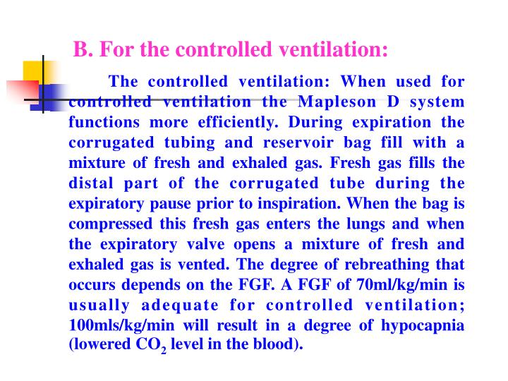 B. For the controlled ventilation:
