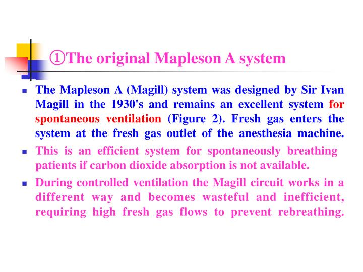 ①The original Mapleson A system