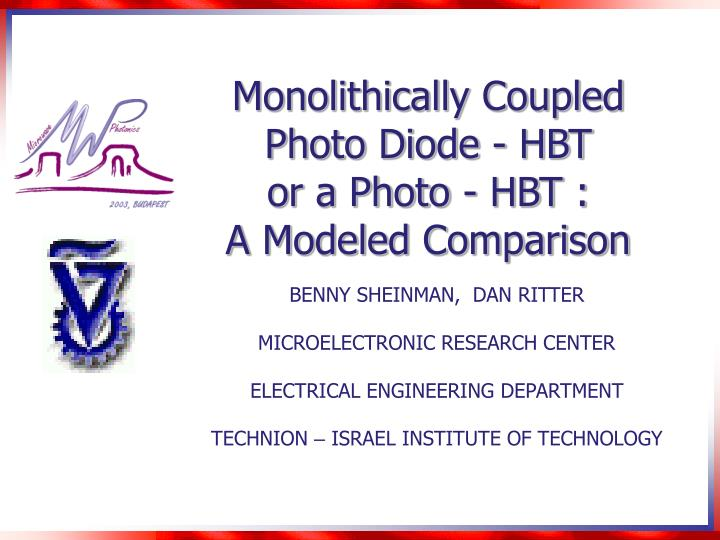 Monolithically coupled photo diode hbt or a photo hbt a modeled comparison
