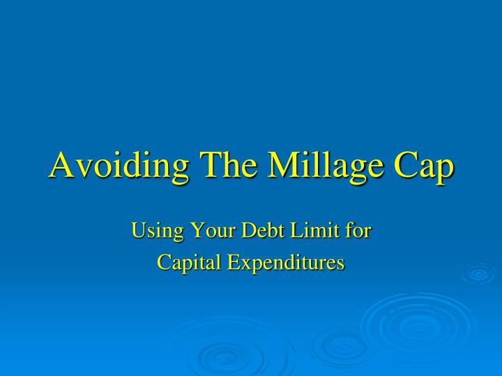 Avoiding The Millage Cap