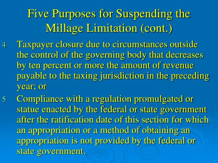 Five Purposes for Suspending the Millage Limitation (cont.)