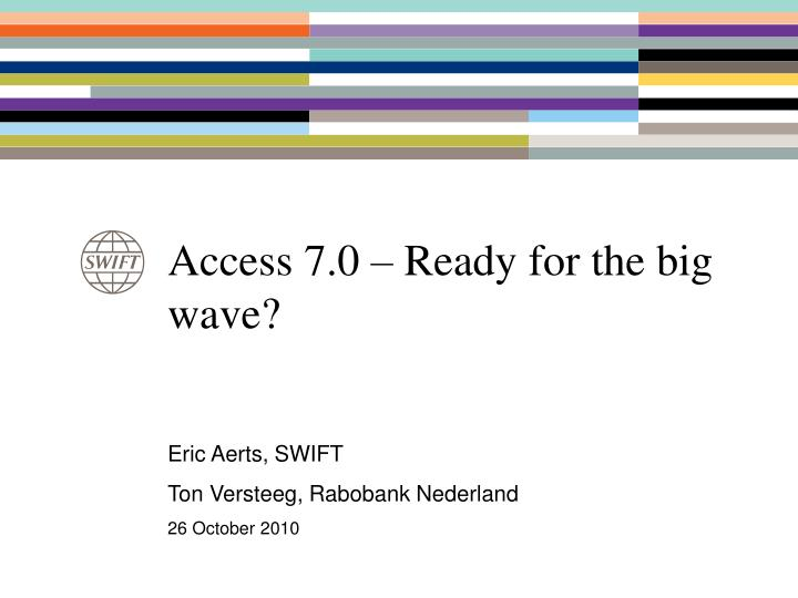 Access 7 0 ready for the big wave