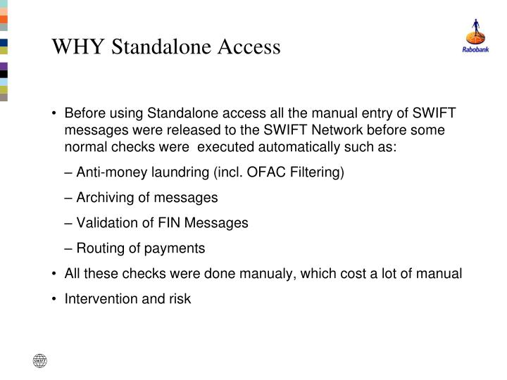 WHY Standalone Access
