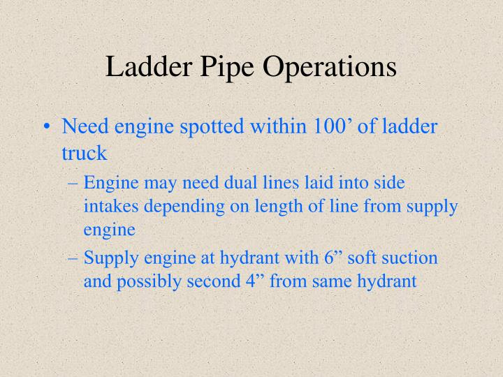Ladder Pipe Operations