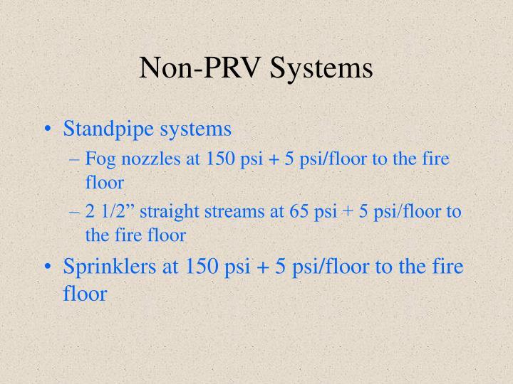Non-PRV Systems