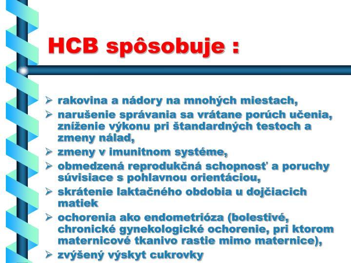 HCB spôsobuje :