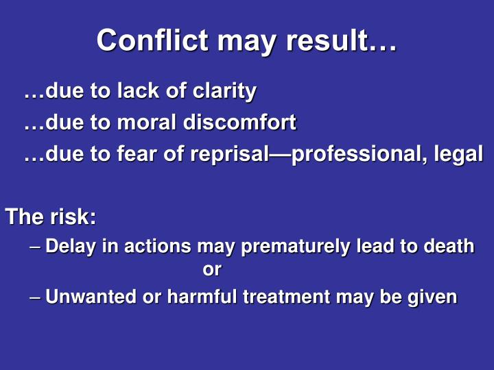 Conflict may result…