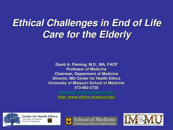 Ethical challenges in end of life care for the elderly
